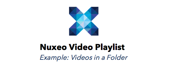 Watch Your Videos with One Click using Nuxeo Video Playlist